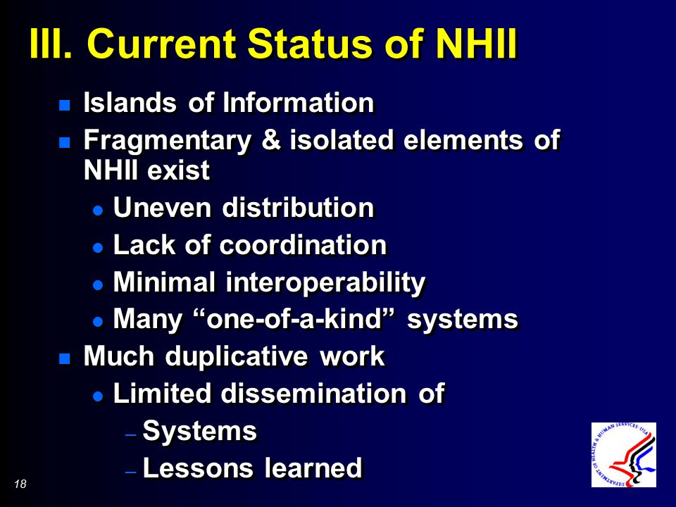 18 III. Current Status of NHII n Islands of Information n Fragmentary & isolated elements of NHII exist l Uneven distribution l Lack of coordination l