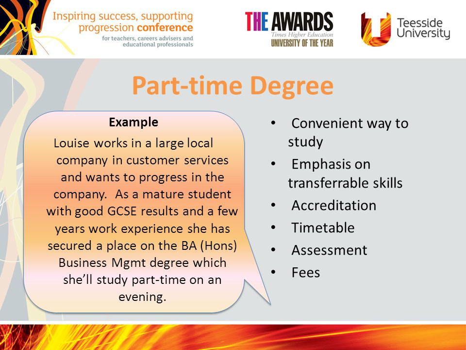 Part-time Degree Example Louise works in a large local company in customer services and wants to progress in the company.