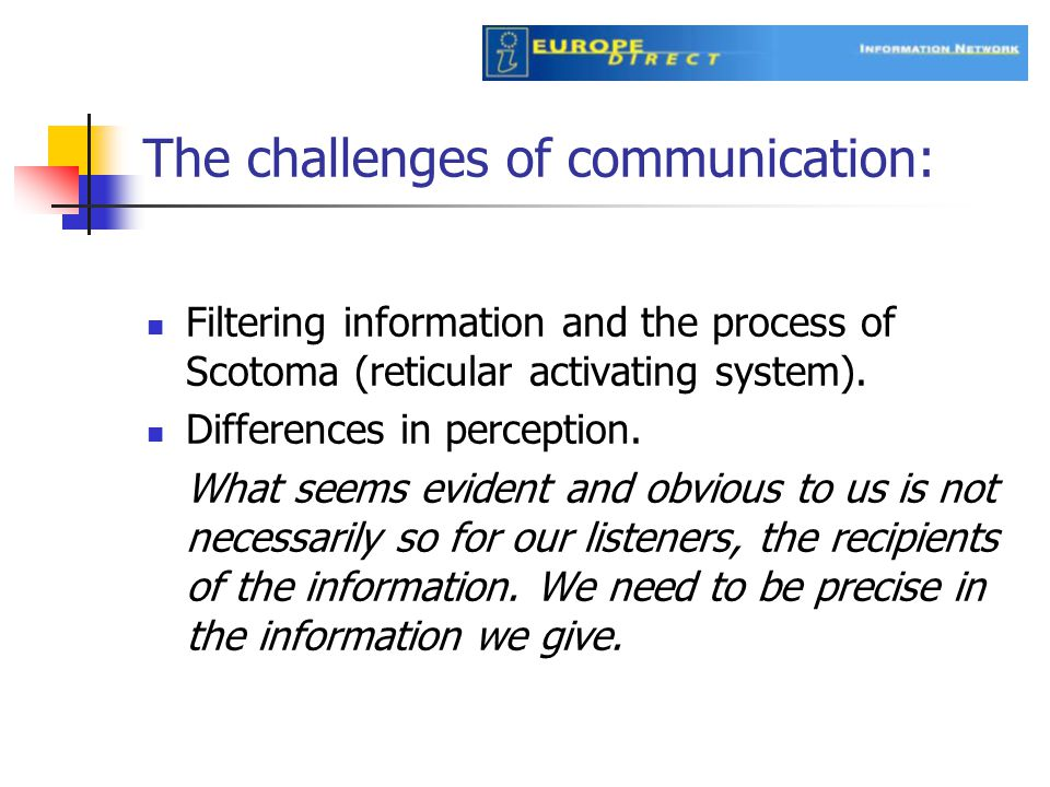 Filtering information and the process of Scotoma (reticular activating system).