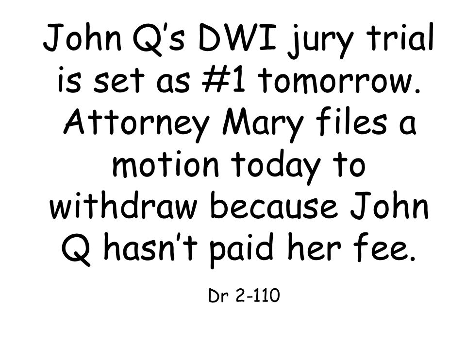 John Q's DWI jury trial is set as #1 tomorrow.