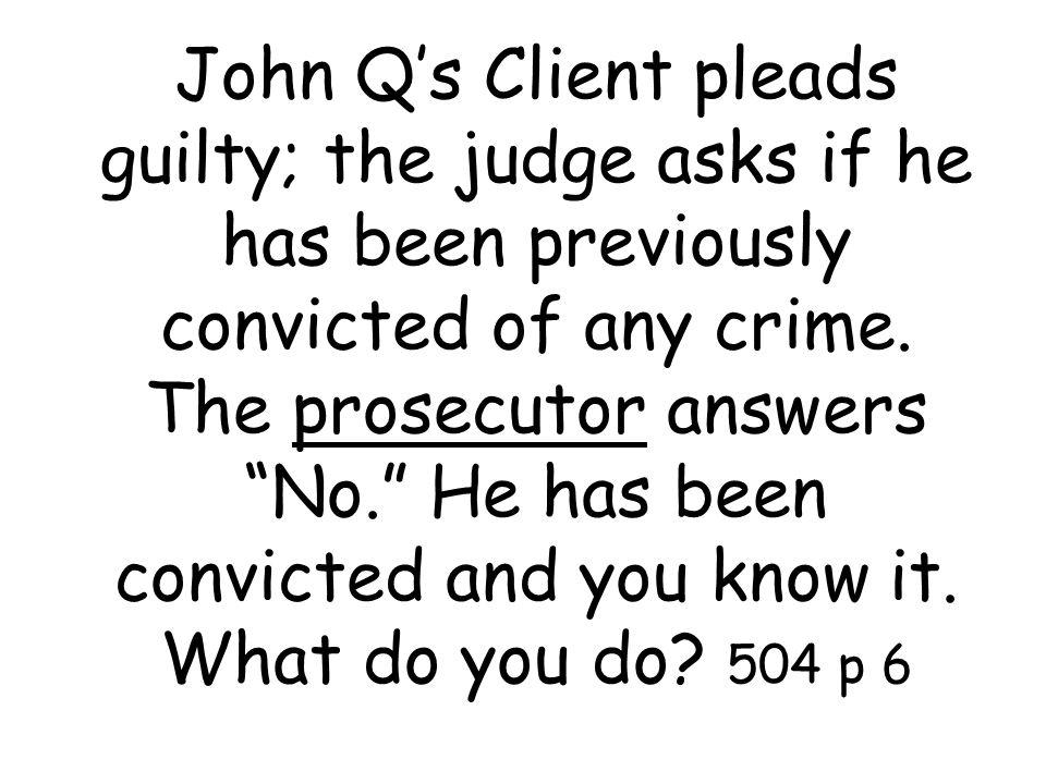 To impeach John Q, prosecutor calls his fellow prosecutor to testify that John Q has a bad reputation in the community.