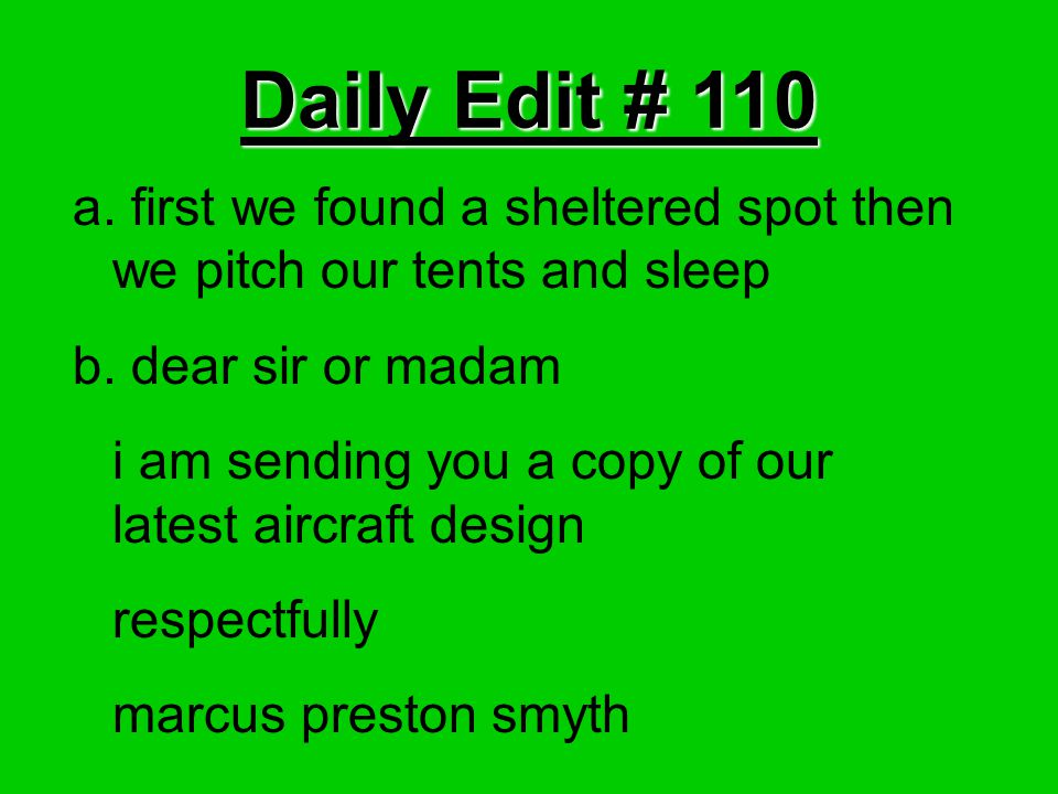 Daily Edit # 110 a. first we found a sheltered spot then we pitch our tents and sleep b.