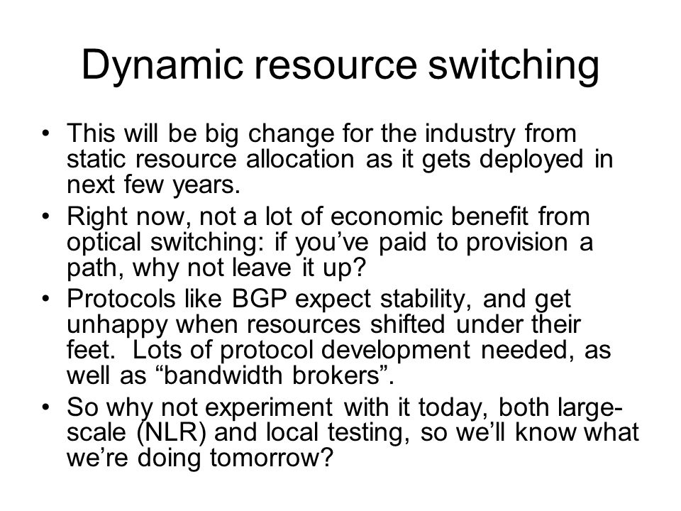 Dynamic resource switching This will be big change for the industry from static resource allocation as it gets deployed in next few years.