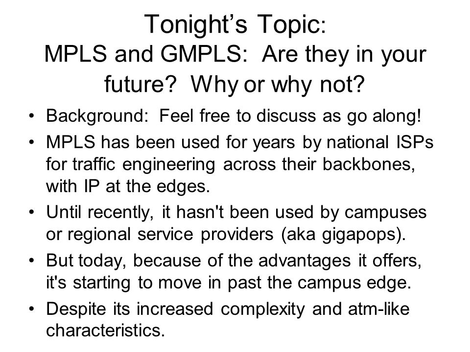 Tonight's Topic : MPLS and GMPLS: Are they in your future.