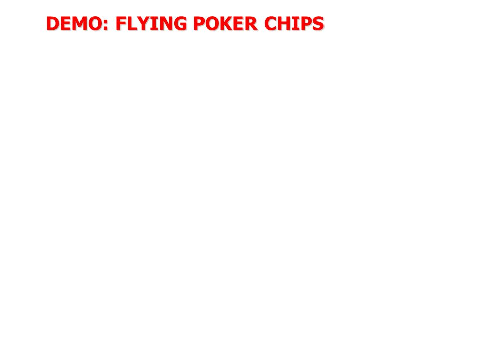 DEMO: FLYING POKER CHIPS