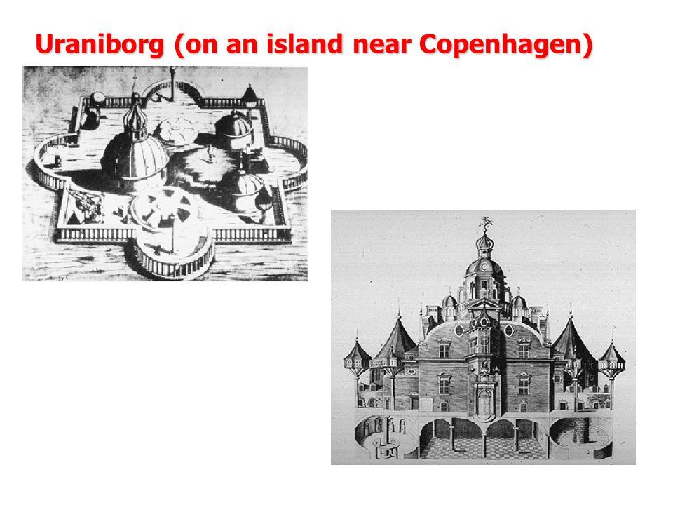Uraniborg (on an island near Copenhagen)