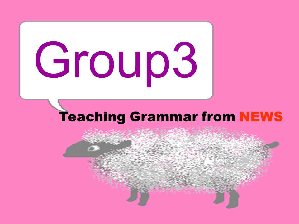 Group 3 Teaching Grammar from NEWS
