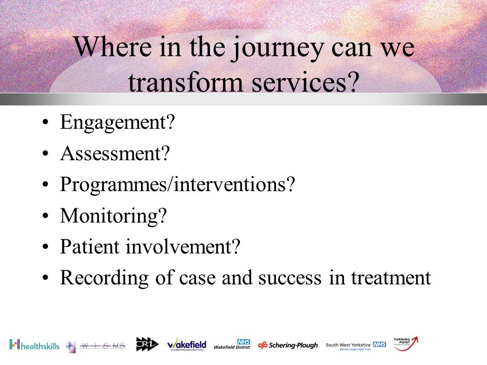 Where in the journey can we transform services. Engagement.