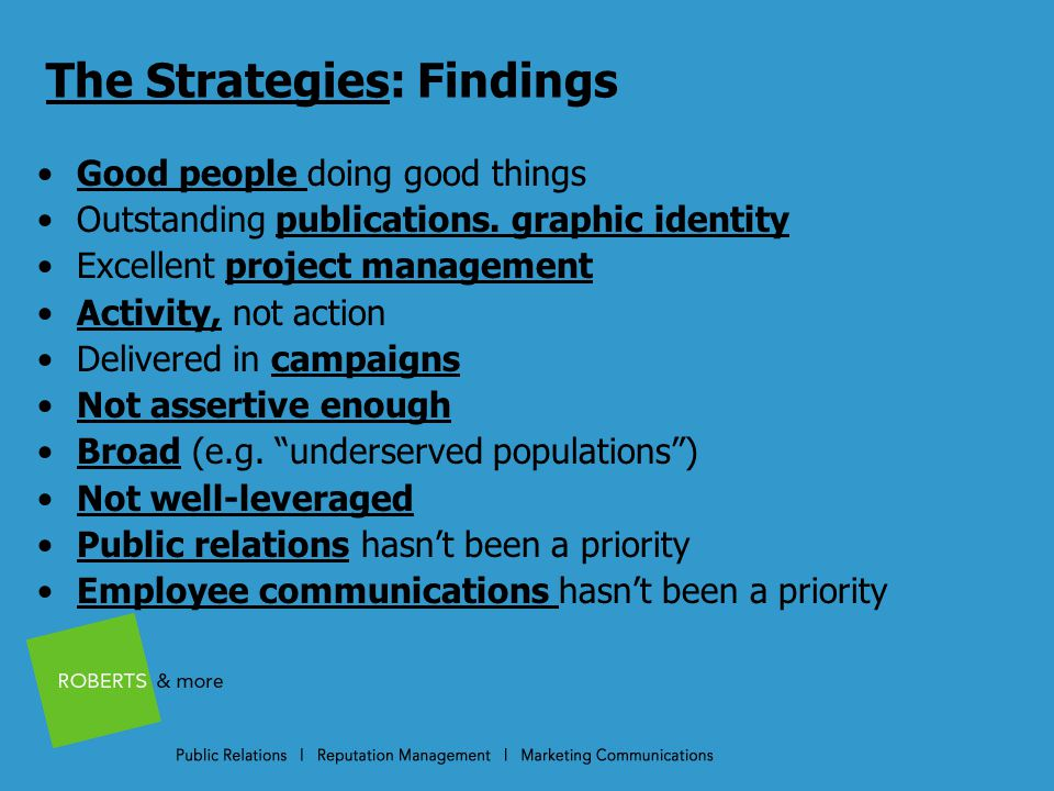 The Strategies: Findings Good people doing good things Outstanding publications.