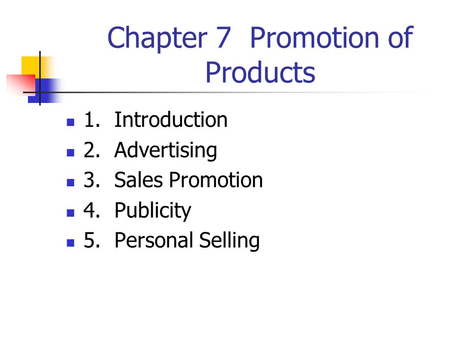 Chapter 7 Promotion of Products 1. Introduction 2.