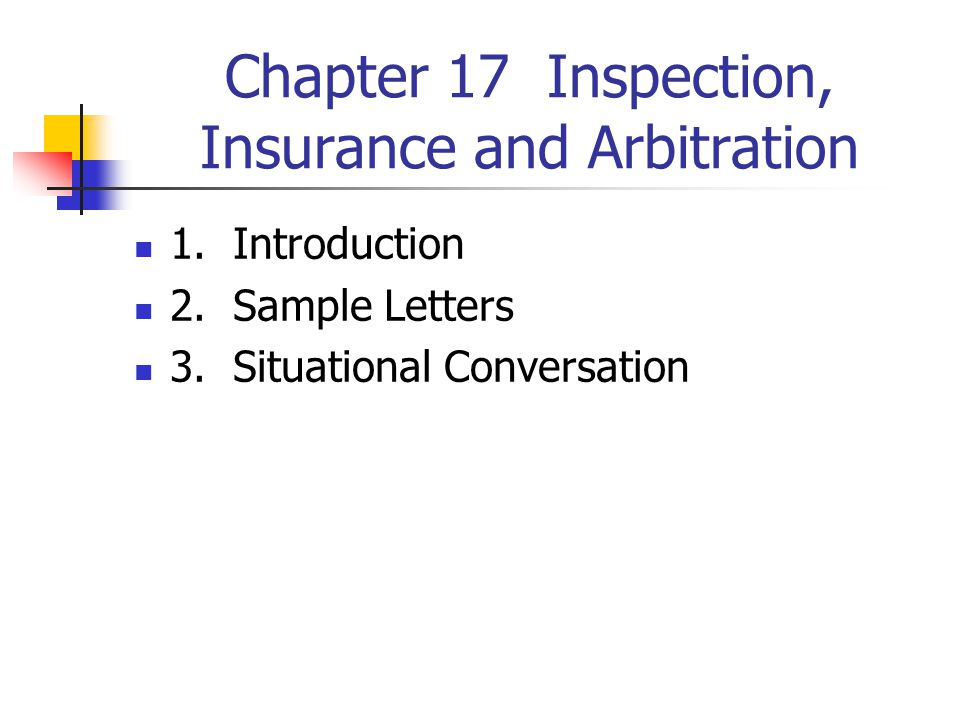 Chapter 17 Inspection, Insurance and Arbitration 1.