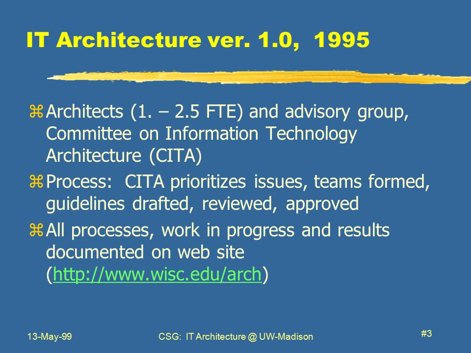 13-May-99CSG: IT Architecture @ UW-Madison #3 IT Architecture ver.