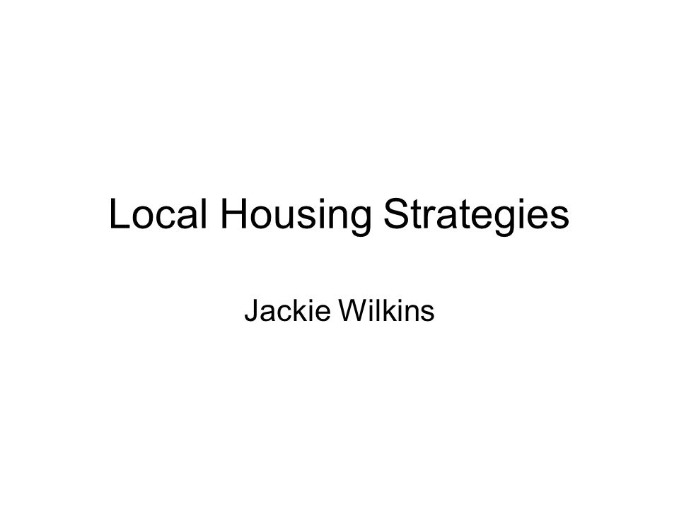 Local Housing Strategies Jackie Wilkins