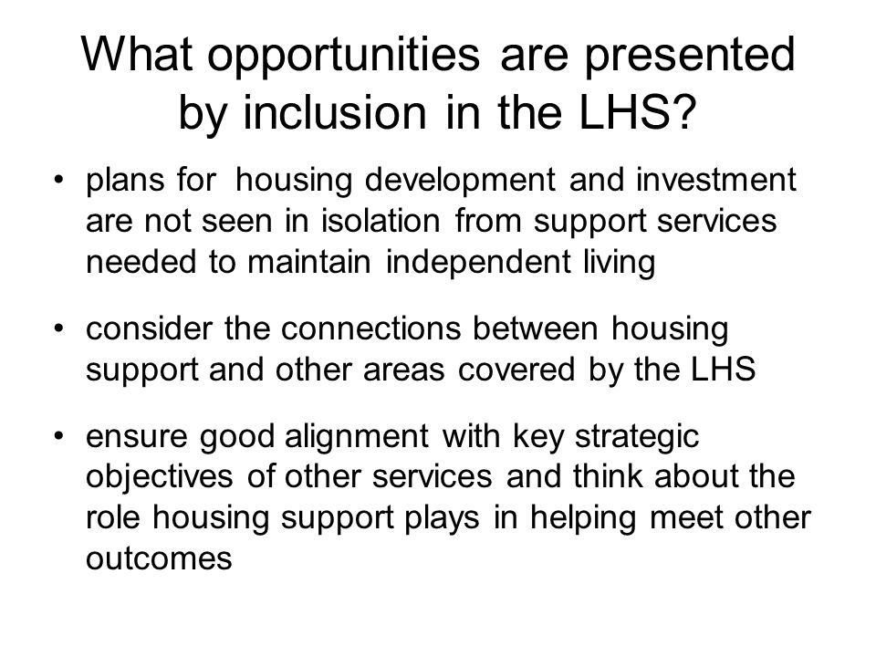 What opportunities are presented by inclusion in the LHS.