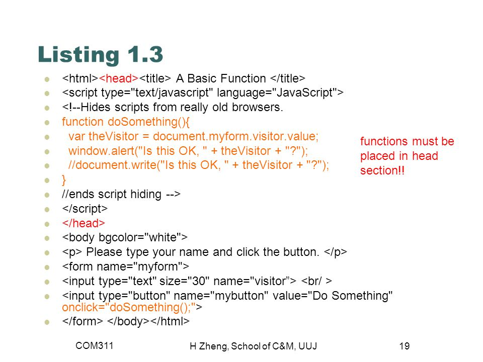 Listing 1.3 A Basic Function <!--Hides scripts from really old browsers.