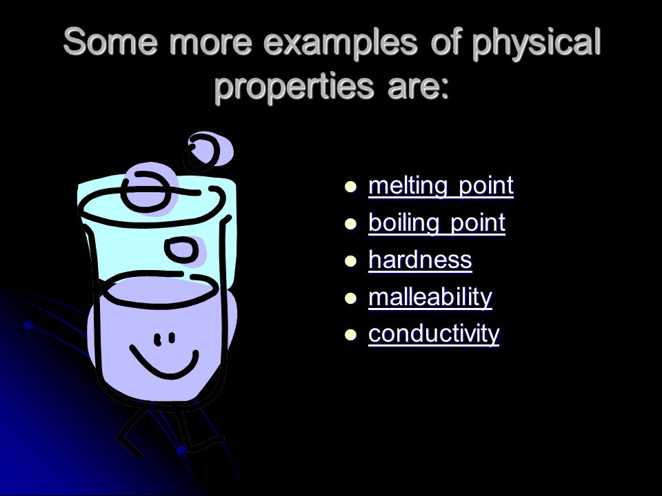 Physical Properties (Fill in Spider) Ways to physically describe matter: density density physical state (solid, liquid or gas at certain temperatures