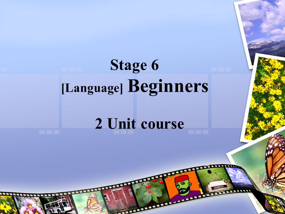 Stage 6 [Language] Beginners 2 Unit course