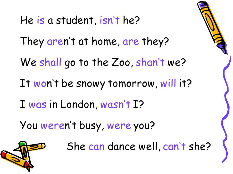 My friends are students, aren't ___.Tom can speak English, can't ___.