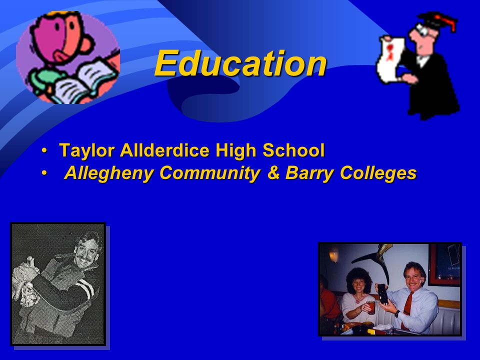 Education Taylor Allderdice High SchoolTaylor Allderdice High School Allegheny Community & Barry Colleges Allegheny Community & Barry Colleges