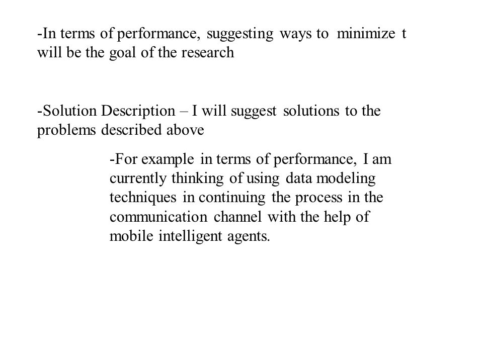 -In terms of performance, suggesting ways to minimize t will be the goal of the research -Solution Description – I will suggest solutions to the probl