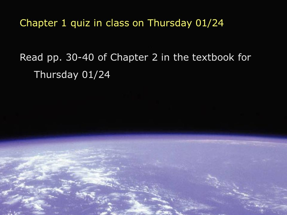 Chapter 1 quiz in class on Thursday 01/24 Read pp.