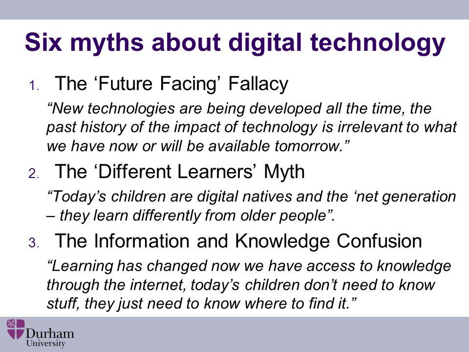 Six myths about digital technology 4.