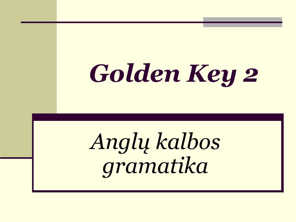 Golden Key 2 Anglų kalbos gramatika