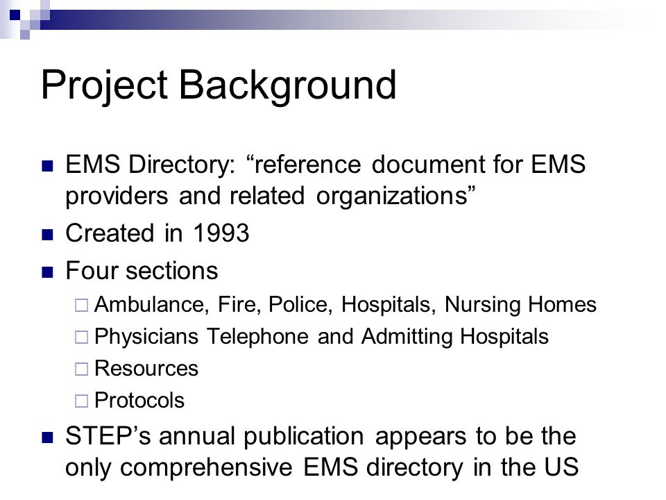 Vision Write software that automates the creation of STEP's annual EMS Directory Get Regional EMS Councils to create directory for their region Expand the EMS Online Directory to become State and then National