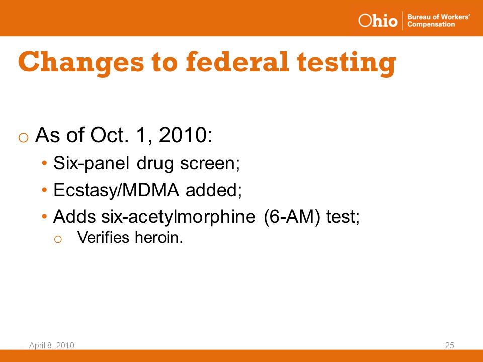April 8, 201025 Changes to federal testing o As of Oct.