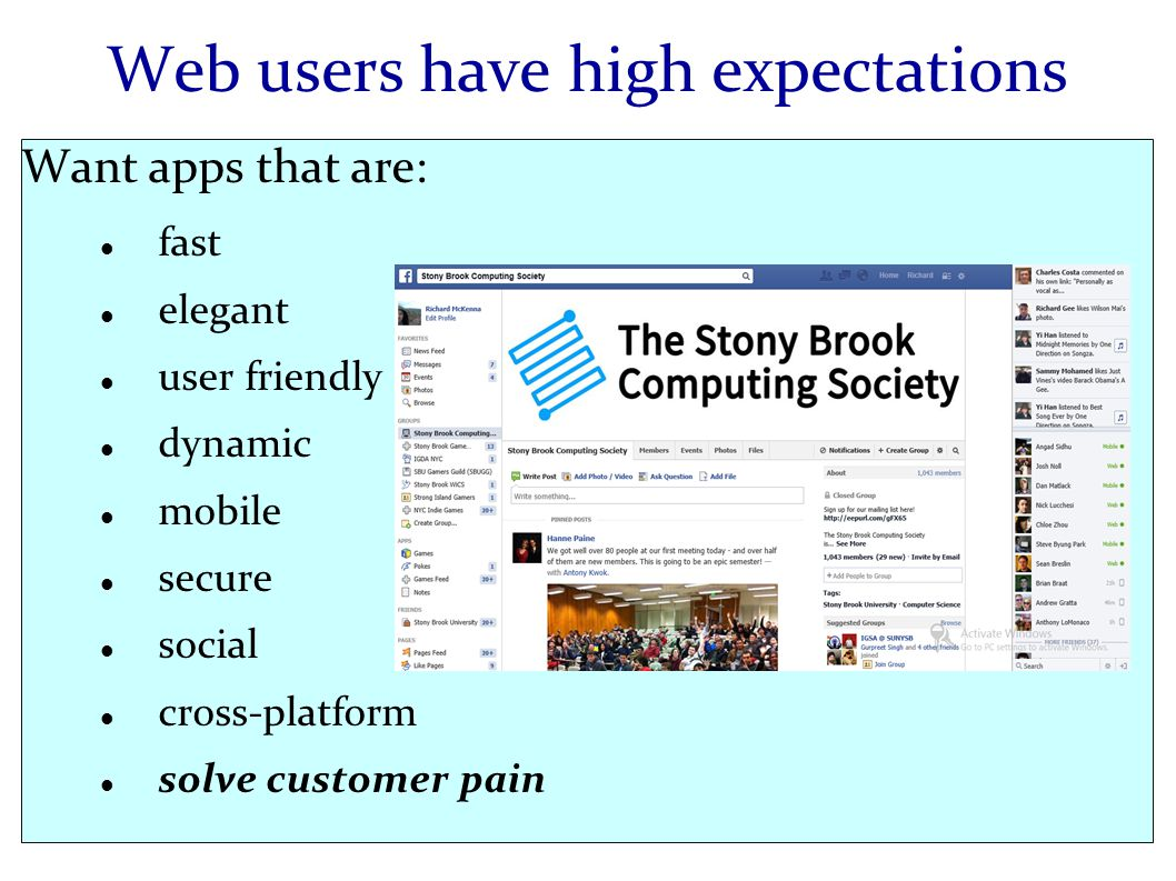 Web users have high expectations Want apps that are: fast elegant user friendly dynamic mobile secure social cross-platform solve customer pain