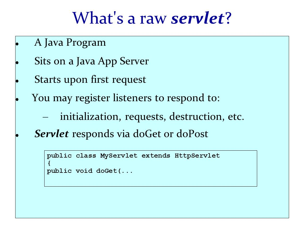 What s a raw servlet.