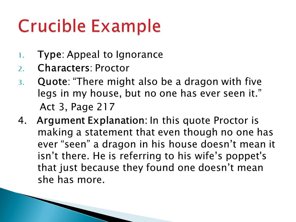 1.Type: Appeal to Ignorance 2. Characters: Proctor 3.