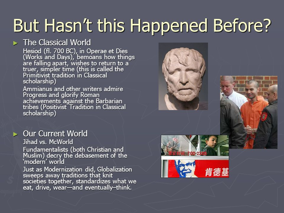 But Hasn't this Happened Before. ► The Classical World Hesiod (fl.