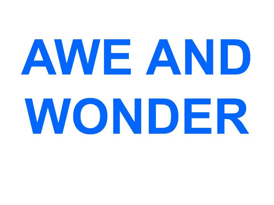 AWE AND WONDER