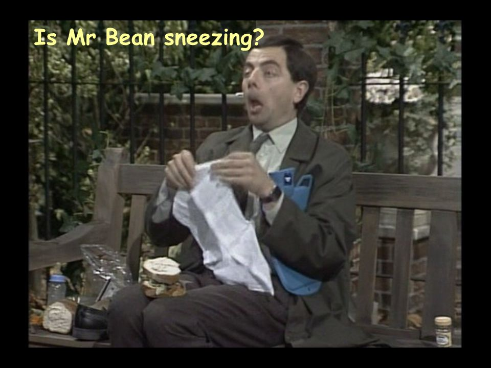 Is Mr Bean sneezing?
