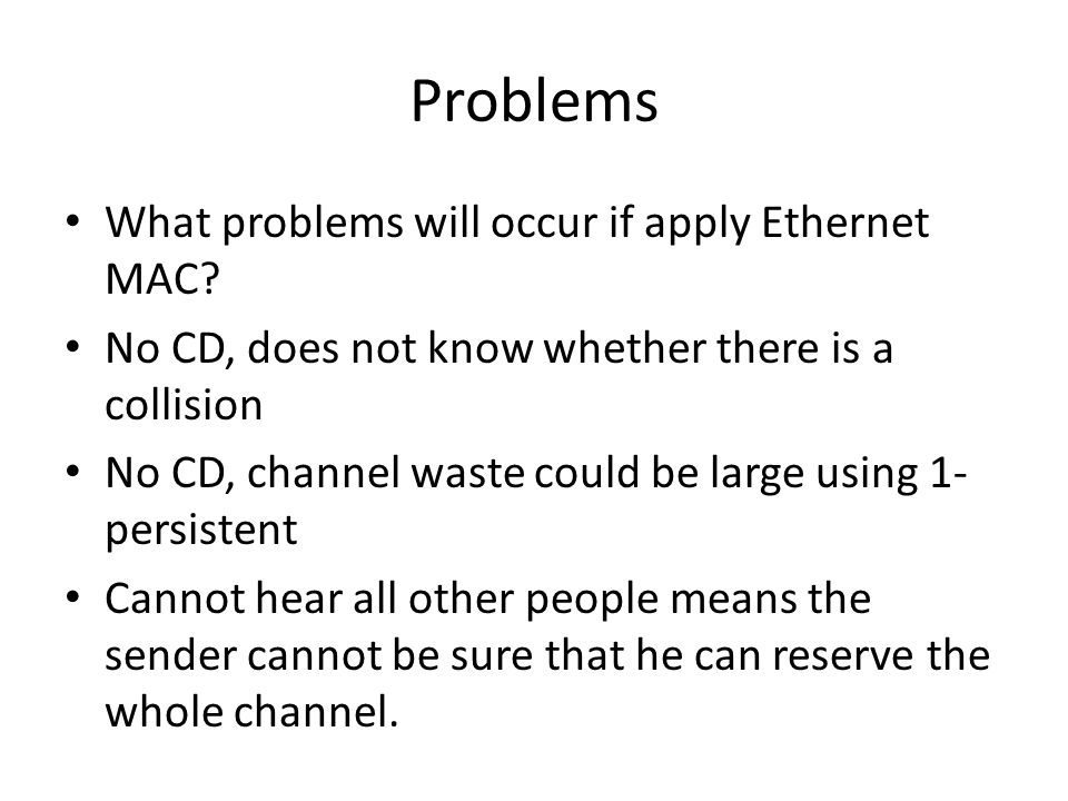Problems What problems will occur if apply Ethernet MAC.