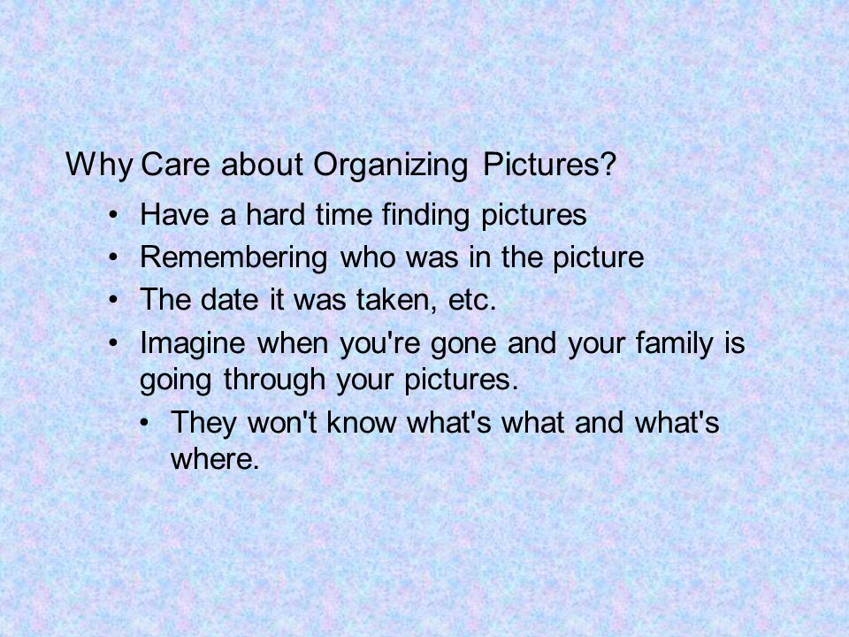 Why Care about Organizing Pictures.