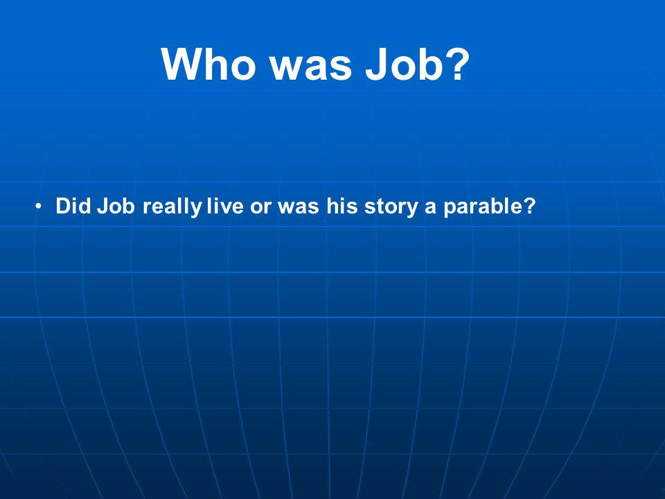 Who was Job Did Job really live or was his story a parable