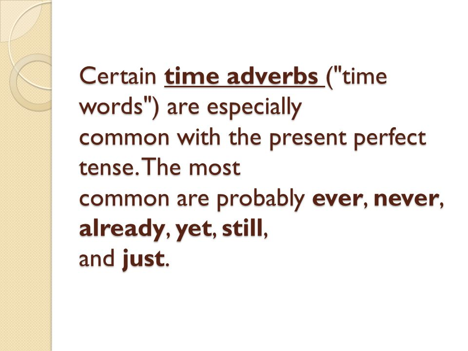 Certain time adverbs (