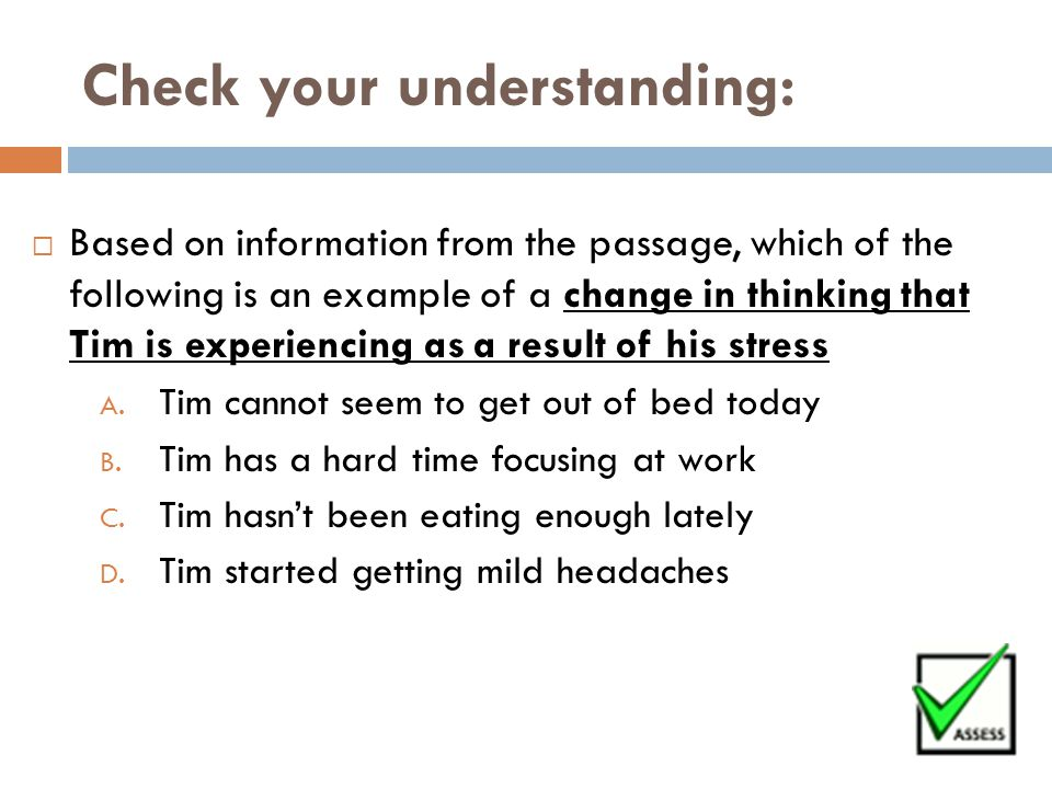 Check your understanding:  Based on information from the passage, which of the following is an example of a change in thinking that Tim is experienci