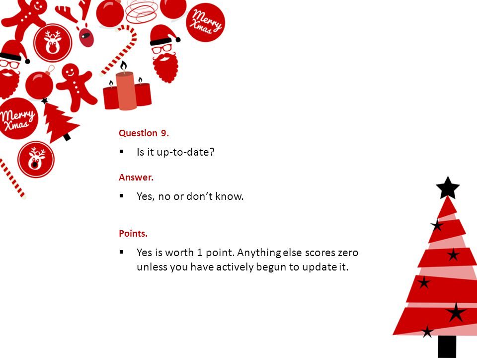 Question 9.  Is it up-to-date. Answer.  Yes, no or don't know.