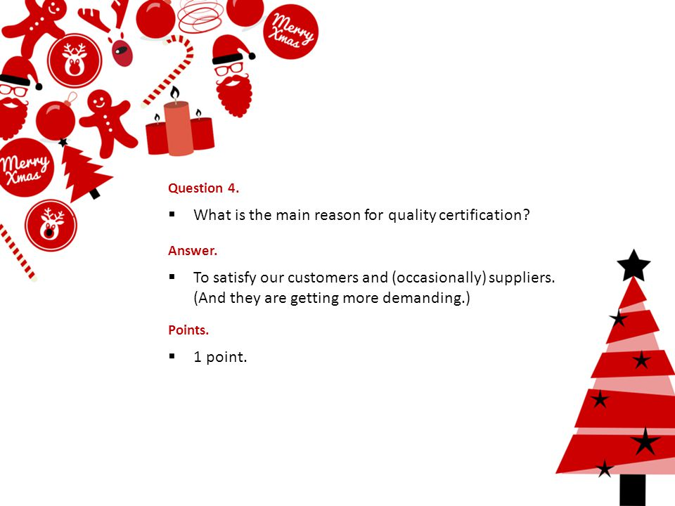 Question 4.  What is the main reason for quality certification.