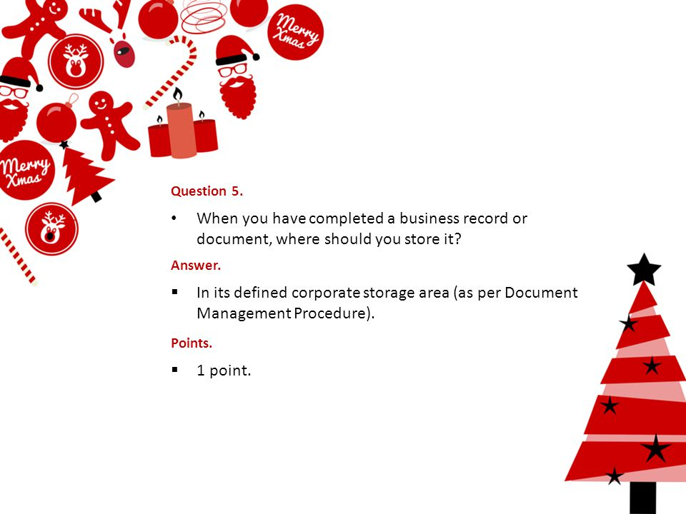 Question 5. When you have completed a business record or document, where should you store it.