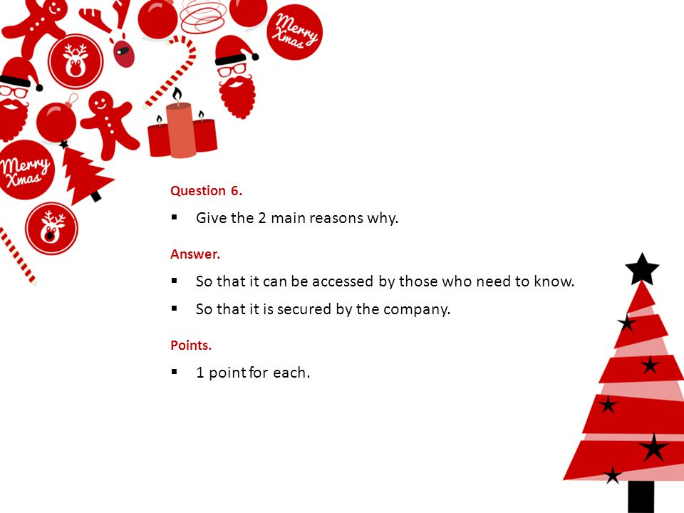 Question 6.  Give the 2 main reasons why. Answer.