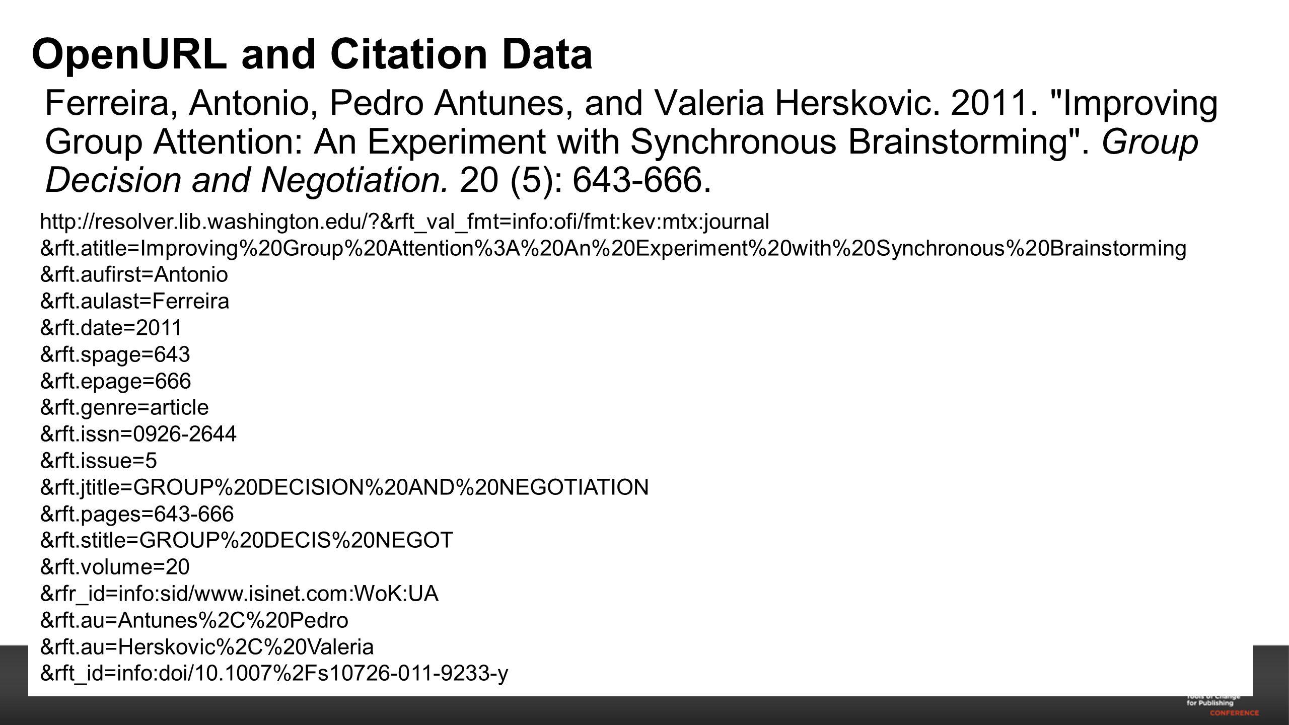 OpenURL and Citation Data Ferreira, Antonio, Pedro Antunes, and Valeria Herskovic.