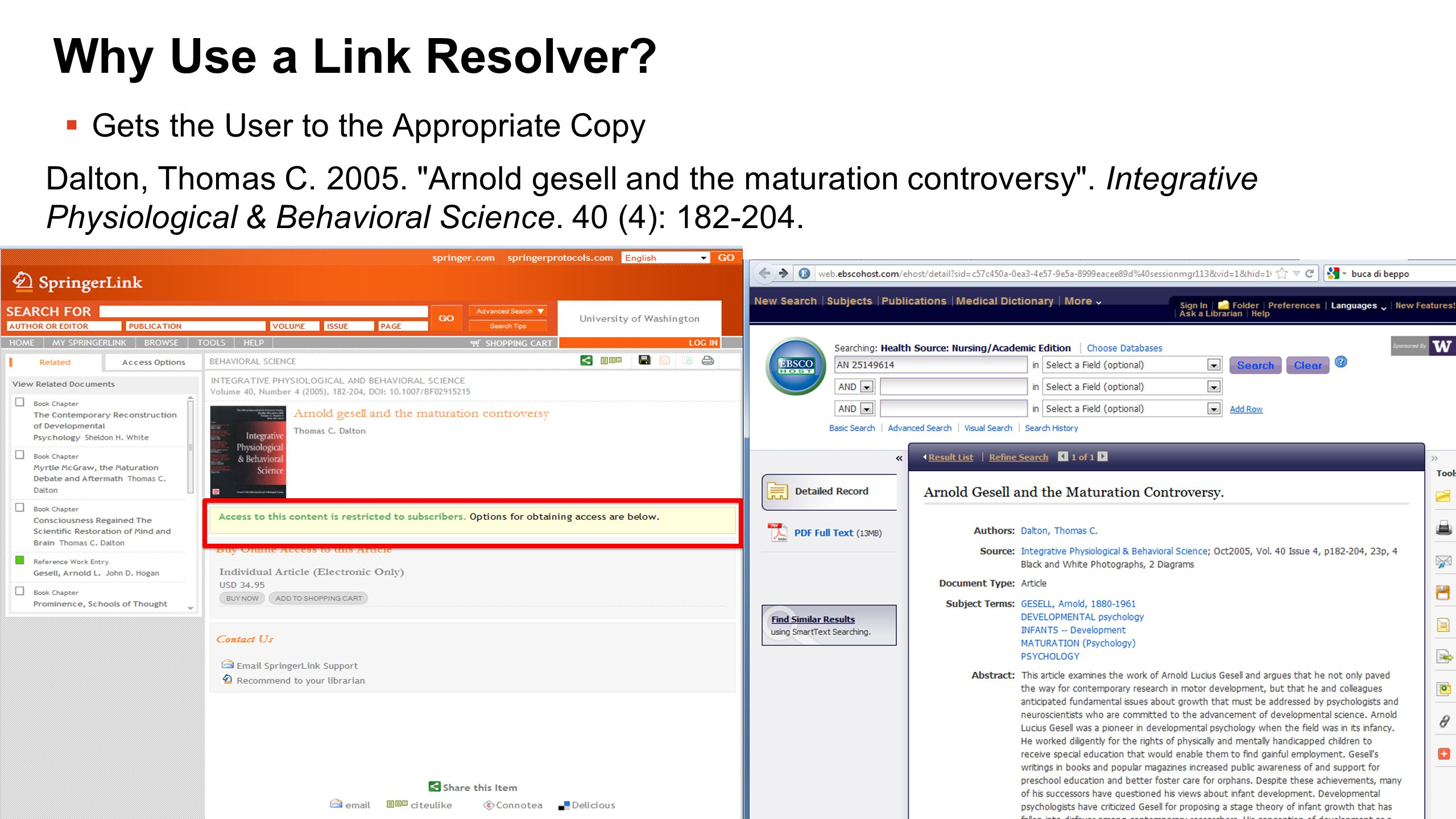 Why Use a Link Resolver?  Gets the User to the Appropriate Copy Dalton, Thomas C. 2005.