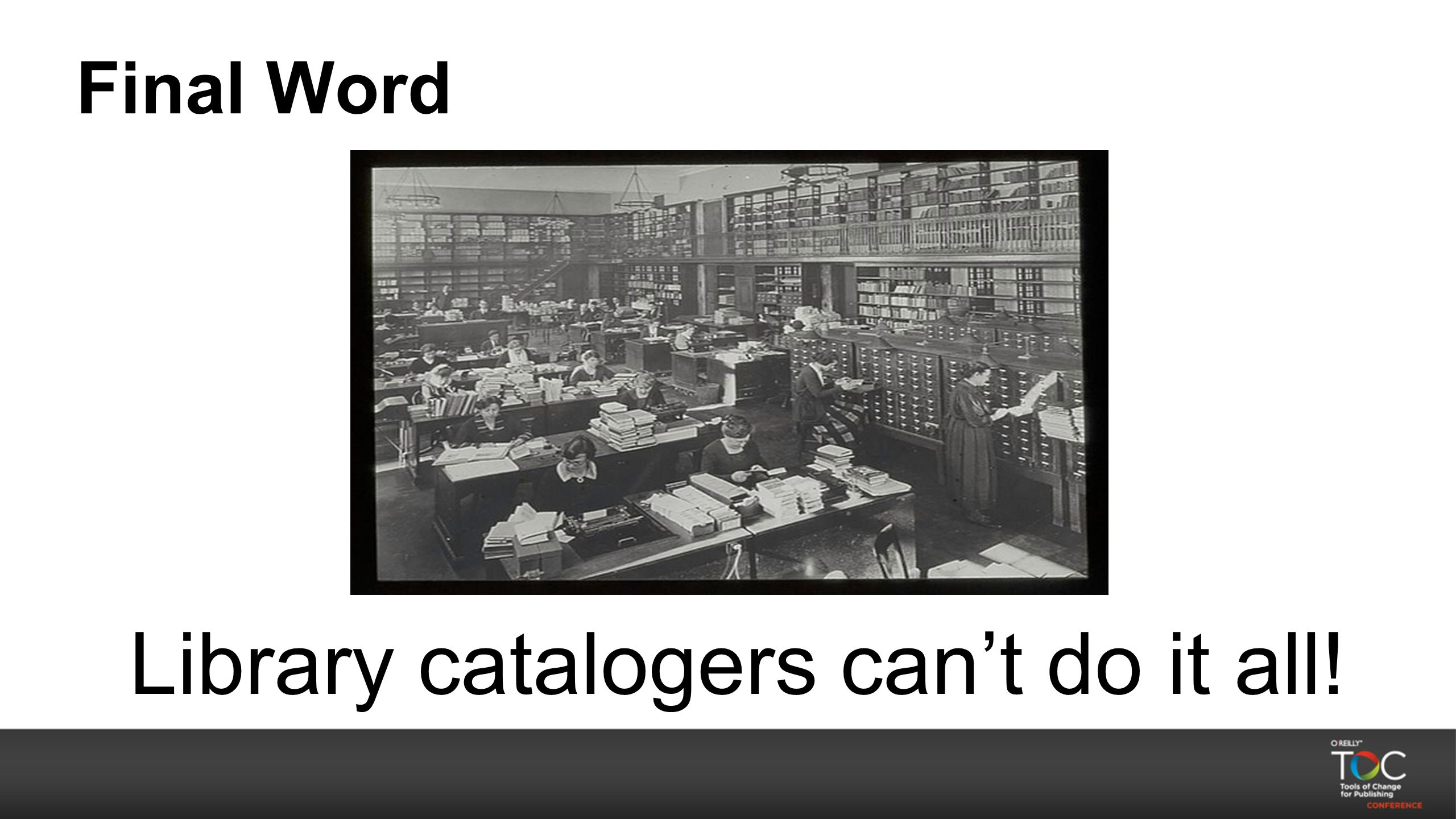 Final Word Library catalogers can't do it all!