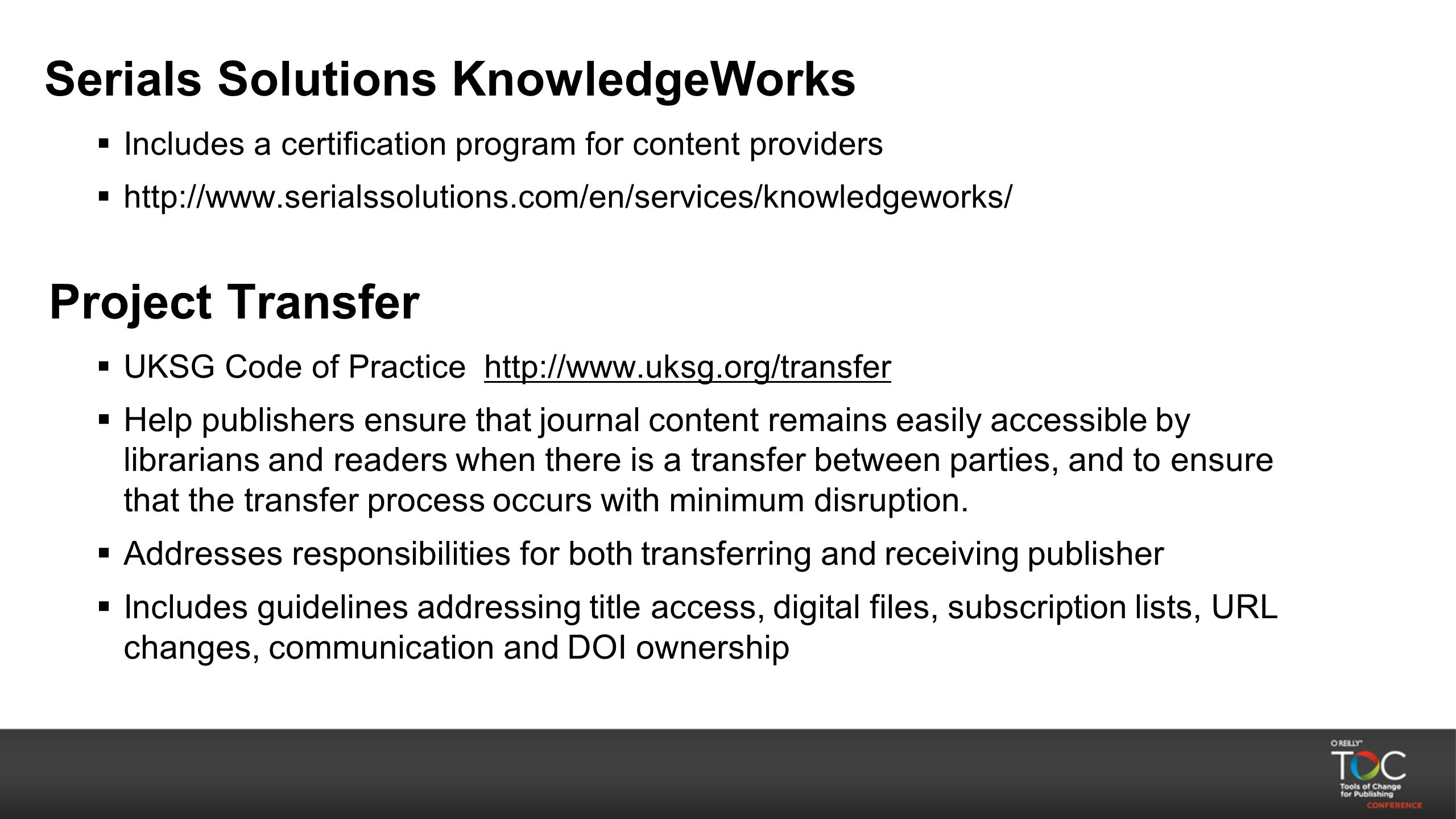 Serials Solutions KnowledgeWorks  Includes a certification program for content providers  http://www.serialssolutions.com/en/services/knowledgeworks