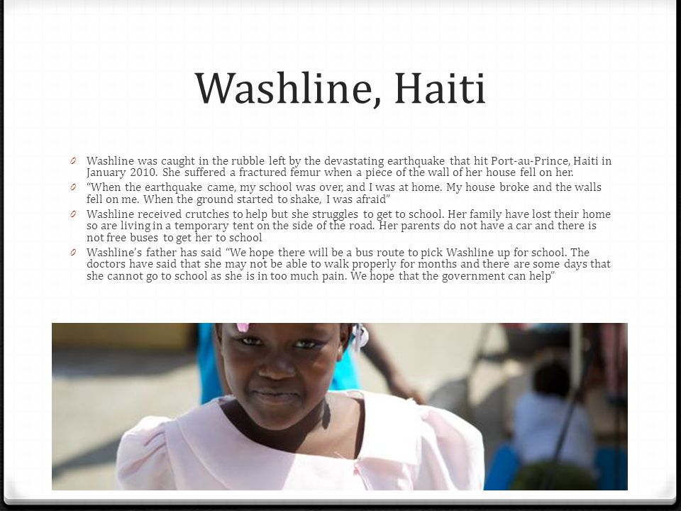 Washline, Haiti 0 Washline was caught in the rubble left by the devastating earthquake that hit Port-au-Prince, Haiti in January 2010. She suffered a