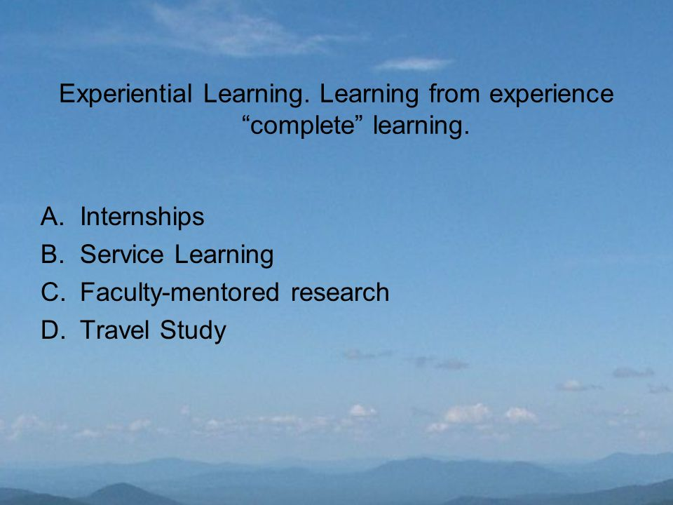 Experiential Learning. Learning from experience complete learning.